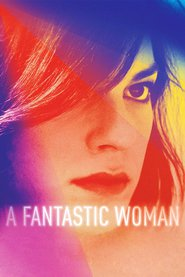A Fantastic Woman (Una Mujer Fantástica) Movie Poster